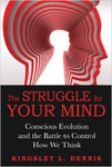 Kingsley L. Dennis: The Struggle for Your Mind