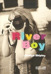 Jocelyn Shipley: River Boy