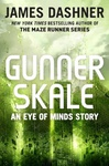 James Dashner: Gunner Skale