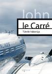 John le Carré: Tükrök háborúja