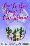 Michele Gorman: The Twelve Days to Christmas