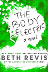 Beth Revis: The Body Electric