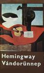 Ernest Hemingway: Vándorünnep
