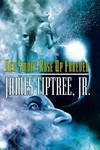 James Tiptree, Jr.: Her Smoke Rose Up Forever