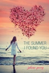 Jolene Perry: The Summer I Found You