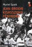 Muriel Spark: Jean Brodie kisasszony fénykora