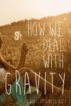 Ginger Scott: How We Deal With Gravity