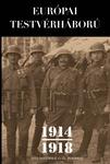 Markó György – Schmidt Mária (szerk.): Európai testvérháború 1914–1918