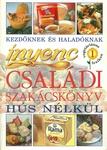 Varga Lászlóné Ínyenc családi szakácskönyv hús nélkül