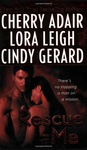 Cherry Adair – Cindy Gerard – Lora Leigh: Rescue Me