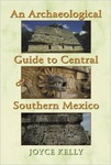 Joyce Kelly: An Archaeological Guide to Central and Southern Mexico