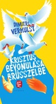 Dimitri Verhulst: Krisztus bevonulása Brüsszelbe