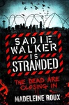 Madeleine Roux: Sadie Walker is Stranded
