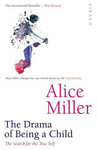 Alice Miller: The Drama of Being a Child