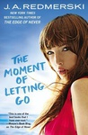 J. A. Redmerski: The Moment of Letting Go