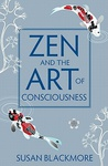Susan Blackmore: Zen and the Art of Consciousness