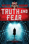 Peter Higgins: Truth and Fear