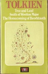 J. R. R. Tolkien: Tree and Leaf / The Smith of Wootton Major / The Homecoming of Beorhtnoth