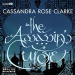 Cassandra Rose Clarke: Assassin's Curse