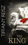Tiffany Reisz: The King