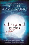 Kelley Armstrong: Otherworld Nights