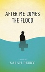 Sarah Perry: After Me Comes the Flood
