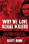 Scott Bonn: Why We Love Serial Killers