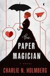 Charlie N. Holmberg: The Paper Magician