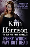 Kim Harrison: Every Which Way But Dead