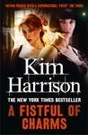 Kim Harrison: A Fistful of Charms
