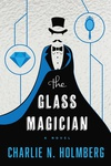 Charlie N. Holmberg: The Glass Magician