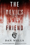 Dan Wells: The Devil's Only Friend