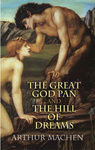 Arthur Machen: The Great God Pan and The Hill of Dreams