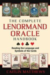 Caitlín Matthews: The Complete Lenormand Oracle Handbook