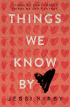 Jessi Kirby: Things We Know by Heart