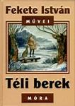 Fekete István: Téli berek