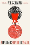 V. E. Schwab: A Darker Shade of Magic