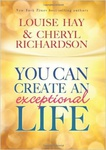 Louise L. Hay – Cheryl Richardson: You Can Create An Exceptional Life