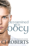 C. J. Roberts: Determined to Obey