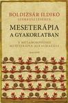 Boldizsár Ildikó (szerk.): Meseterápia a gyakorlatban