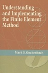Mark S. Gockenbach: Understanding and Implementing the Finite Element Method