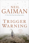 Neil Gaiman: Trigger Warning