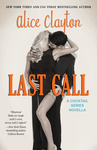 Alice Clayton: Last Call