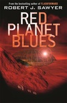 Robert J. Sawyer: Red Planet Blues