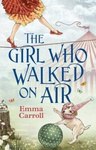 Emma Carroll: The Girl Who Walked On Air