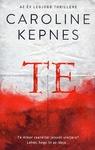 Caroline Kepnes: Te