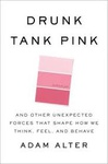 Adam Alter: Drunk Tank Pink