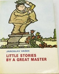 Jaroslav Hašek: Little Stories By a Great Master