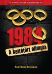 Radványi Benedek: 1984 – A kettétört olimpia