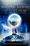Neil Gaiman – Michael Reaves – Mallory Reaves: The Silver Dream